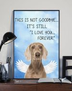 Weimaraner This Is Not Goodbye Matte Canvas Gift For Dog Lovers