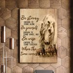 Horse Be Strong When The Time Comes Matte Canvas Gift