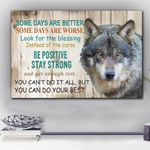 Wolf Some Days Are Better Be Positive Stay Strong Matte Canvas