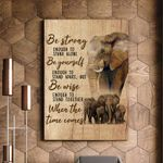 Elephant Be Strong When The Time Comes Matte Canvas Gift