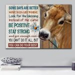 Cow Some Days Are Better Be Positive Stay Strong Matte Canvas