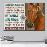 Horse Some Days Are Better Be Positive Stay Strong Matte Canvas