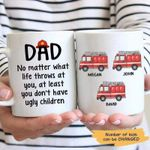 No Matter What Life Throws At You Gift For Firefighter Dad Custom Name Printed Mug