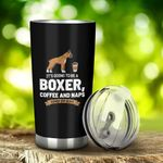 It's Going To Be A Boxer Coffee And Naps Kind Of Day Printed Tumblers