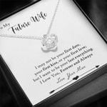 To Future Wife I Love You Forever Love Knot Necklace Gift For Her