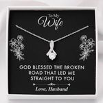 God Blessed The Broken Road  Alluring Beauty Necklace For Wife