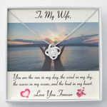 To My Wife You're The Waves In My Ocean Love Knot Necklace