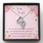 You Transformed My Imperfection Gift For Wife Double Hearts Necklace