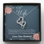 Want To Be Your Last Everything Double Hearts Necklace Gift For Wife