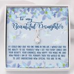 How Special You Are Alluring Beauty Necklace Gift For Daughter