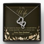I Would Choose You Husband Gift For Wife Double Hearts Necklace