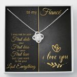Want To Be Your Last Everything Love Knot Necklace Gift For Fiance