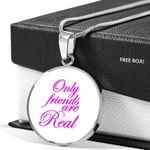 Only Friends Are Real Circle Pendant Necklace Gift For Women