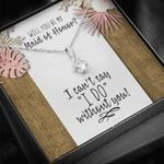 Will You Be My Maid Of Honor Alluring Beauty Necklace Gift For Darling
