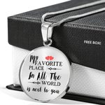 My Favorite Place In All The World Circle Pendant Necklace Gift For Women