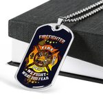 Dog Tag Pendant Necklace Gift For Firefighter We Fight What You Fear