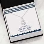 I Couldn't Tie The Knot Without You Anchor Necklace Gift For Women