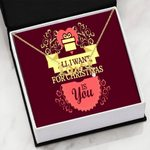 All I Want For Christmas Is You Gift For Lover Scripted Love Necklace