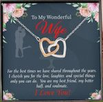 Gift For Wife For The Best Times We Have Interlocking Hearts Necklace