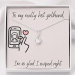 I Am So Glad I Swiped Right Gift For Girlfriend Alluring Beauty Necklace