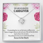Gift For Nurse You Are An Amazing Caregiver Love Knot Necklace