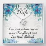 You Are Everything I Need Love Knot Gift For Wife