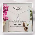 Mom Gift For Daughter You Will Always Have Me Alluring Beauty Necklace