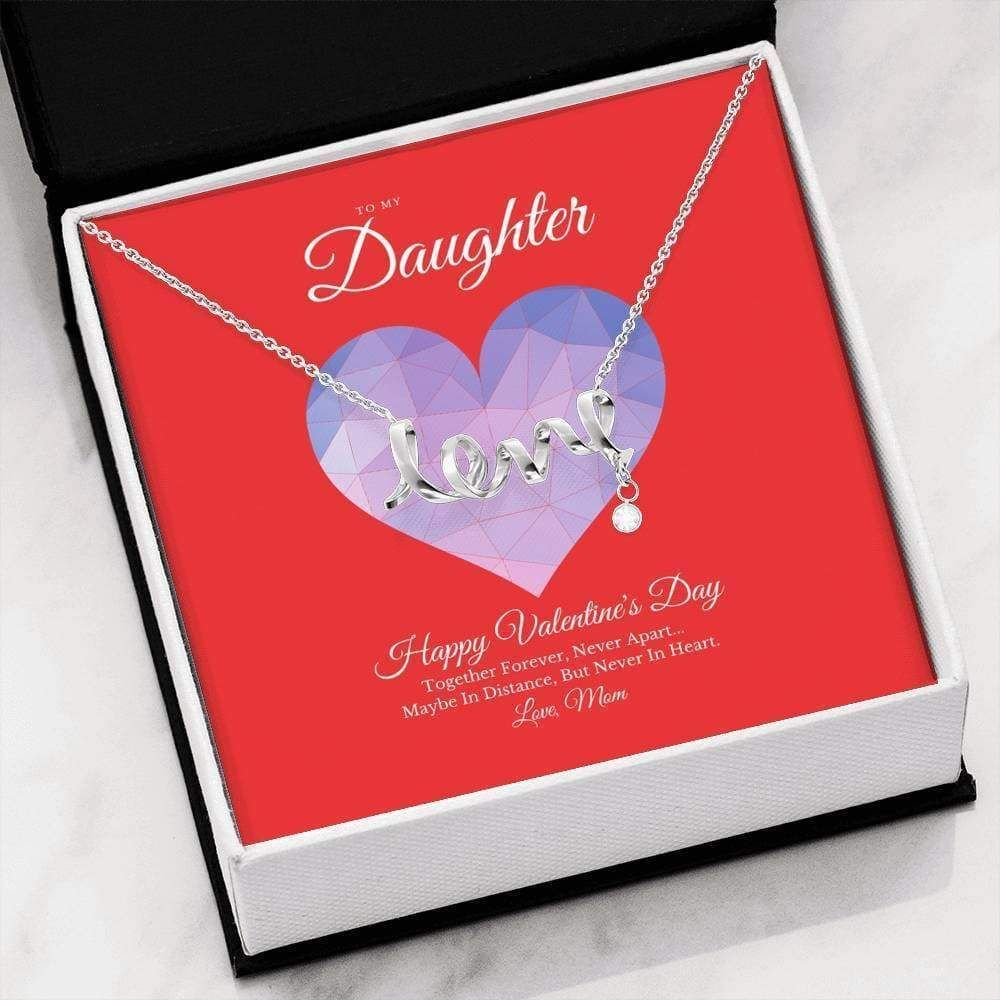 To My Daughter From Mom Valentine's Day Scripted Love Necklace
