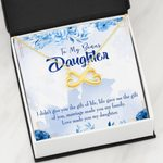 Love Made You My Daughter Gift For Daughter 18K Gold Infinity Heart Necklace