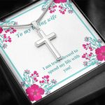 Spend My Life With You Cross Necklace Gift For Wife