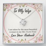 Love Knot Necklace Gift For Wife Taken By The Most Beautiful Woman