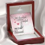 Very Thankful Incredibly Grateful Gift For Lover Alluring Beauty Necklace