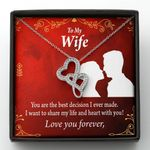You Are The Best Decision I Ever Made Gift For Wife Double Hearts Necklace