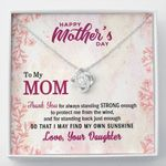 Thank You For Always Standing To Protect Me Gift For Mom Love Knot Necklace