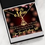To My Mom Love You And Always Will Anchor Necklace