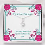 Spend My Life With You Gift For Wife Alluring Beauty Necklace