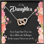 Life Is Filled With Challenges Interlocking Hearts Necklace Gift For Daughter