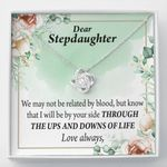 Through The Ups And Downs Of Life Love Knot Gift For Stepdaughter