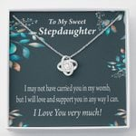 Love Knot Gift For Stepdaughter Support You In Any Way