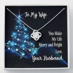 Love Knot Necklace Gift For Wife You Make My Life Merry