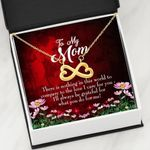 Infinity Heart Necklace Gift For Mom There Is Nothing