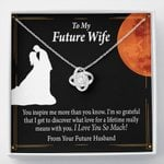You Inspire Me More Than You Know Love Knot Gift For Future Wife