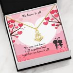We Have It All Together We Have It All Anchor Necklace