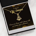 To Special Woman I Love You Mom  Anchor Necklace