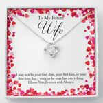 Love Knot Necklace Gift For Wife I May Not Be Your First Date