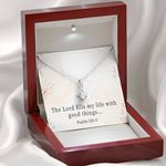 The Lord Fills My Life With Good Things Alluring Beauty Necklace Gift For Women