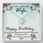 Love Knot Necklace Gift For Wife Happy Birthday The Love Of My Life