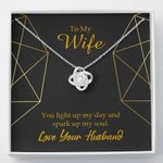 Love Knot Gift For Wife You Light Up My Day