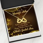 Infinity Heart Necklace Gift For Mom Today Is All About You