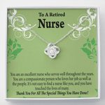 Love Knot Gift For Retired Nurse Thank For All The Special Things